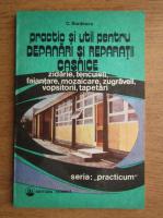 Anticariat: Constantin Burdescu - Practic si util pentru depanari si reparatii casnice