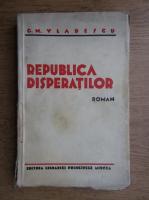 G. M. Vladescu - Republica Disperatilor (1930)