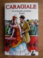 Ion Luca Caragiale - O scrisoare pierduta. Teatru