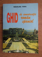 Madalina Popa - Ghid de conversatie roman-spaniol