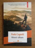 Paolo Cognetti - Baiatul salbatic