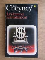 Peter Cheyney - Les femmes s'en balancet