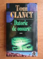Tom Clancy - Datorie de onoare (volumul 2)