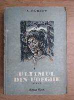Anticariat: A. Fadeev - Ultimul din Udeghe
