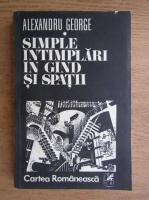 Anticariat: Alexandru George - Simple intamplari in gind si spatii