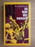 Andre Malraux - So lebt der mensch
