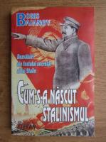 Anticariat: Boris Bajanov - Cum s-a nascut stalinismul