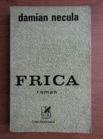 Anticariat: Damian Necula - Frica
