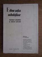Anticariat: Educatia adultilor. Cercetare stiintifica si actiune culturala