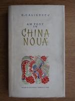 George Calinescu - Am fost in China Noua