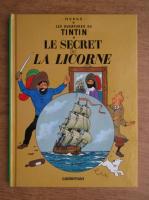 Herge - Les aventures de Tintin. Le secret et la licorne