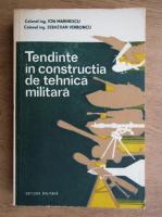 Anticariat: Ion Marinescu, Sebastian Verboncu - Tendinte in constructia de tehnica militara