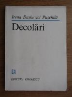 Anticariat: Irena Daskevici Puschila - Decolari