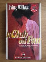 Irving Wallace - Il club dei fan