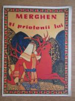 Merghen si prietenii lui (carte pentru copii)