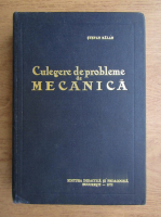 Stefan Balan - Culegere de probleme de mecanica