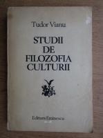 Anticariat: Tudor Vianu - Studii de filozofia culturii
