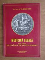 Vladimir Belis - Curs de medicina legala pentru facultatile de stiinte juridice