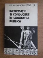 Anticariat: Alexandru Pescaru - Informatie si conducere in sanatatea publica
