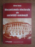 Alfred Bulai - Mecanismele electorale ale societatii romanesti