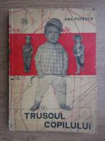Anticariat: Ana Popescu - Trusoul copilului