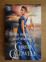 Christi Caldwell - Pentru inima unei doamne