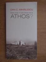 Anticariat: Dan Mihailescu - Oare chiar m-am intors de la Athos?