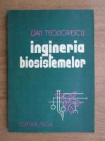 Anticariat: Dan Teodorescu - Ingineria biosistemelor