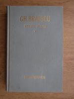 Gh. Braescu - Opere alese (volumul 1)