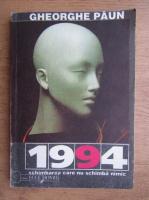 Anticariat: Gheorghe Paun - 1994, schimbarea nu schimba nimic