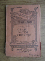 Anticariat: I. Aurel Candrea - Graiu, datini, credinte (1930)