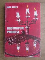 Anticariat: Ioan Iancu - Anotimpuri promise