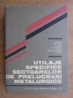 Anticariat: Iulian Oprescu - Utilaje specifice sectoarelor de prelucrari metalurgice