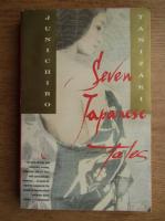 Junichiro Tanizaki - Seven japanese tales