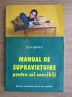 Anticariat: Kyra Mesich - Manual de supravietuire pentru cei sensibili