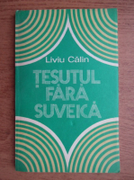 Liviu Calin - Tesutul fara suveica