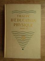 Anticariat: Marcel Labbe - Traite d'education physique (tome deuxieme, 1930)