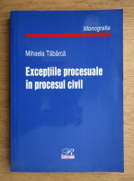 Mihaela Tabarca - Exceptiile procesuale in procesul civil
