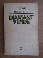 Anticariat: Mihail Celarianu - Diamant verde