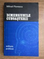 Anticariat: Mihail Florescu - Dimensiunile cunoasterii