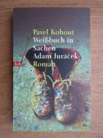 Pavel Kohout - Weissbuch in Sachen Adam Juracek