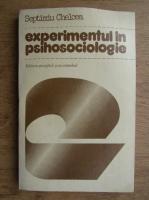 Septimiu Chelcea - Experimentul in psihosociologie
