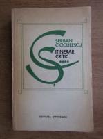 Serban Cioculescu - Itinerar critic (volumul 4)