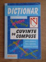 Anticariat: Silvia Constantinescu - Dictionar de cuvinte compuse, Gimnaziu, liceu, bacalaureat