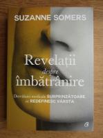 Anticariat: Suzanne Somers - Revelatii despre imbatranire