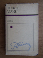 Tudor Vianu - Estetica, studii de Ion Ianos