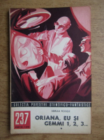 Anticariat: Adrian Rogoz - Oriana, eu si Gemmi 1, 2, 3 (volumul 1), nr. 237