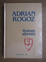 Anticariat: Adrian Rogoz - Roman aforistic