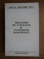 Alexandru Mica - Prelegeri de etnologie si etnografie romaneasca