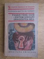 Anticariat: Clorinda Matto de Turner - Pasari fara cuib. Suntm singuri dragostea mea